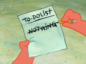 Nothing on your to-do-list